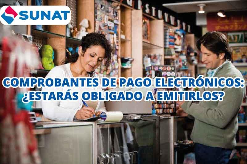 Comprobantes de pago electrónicos: Verifica si estás obligado a emitirlos desde el 2018